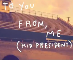 A Pep Talk from Kid President toYou